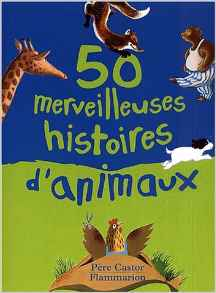 50 merveilleuses histoires d'animaux