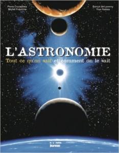 L'Astronomie Tout ce qu'on sait et comment on le sait